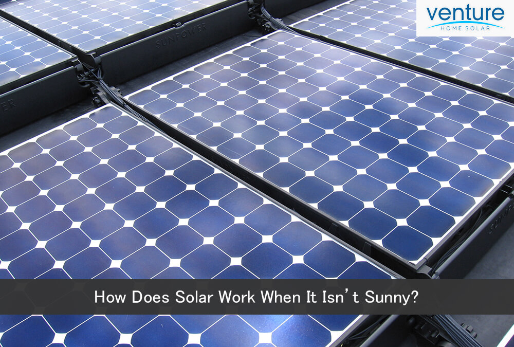 How Does Solar Work When It Isn't Sunny