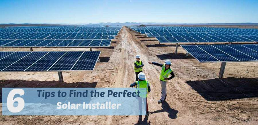 6 Tips to Find the Perfect Solar Installer